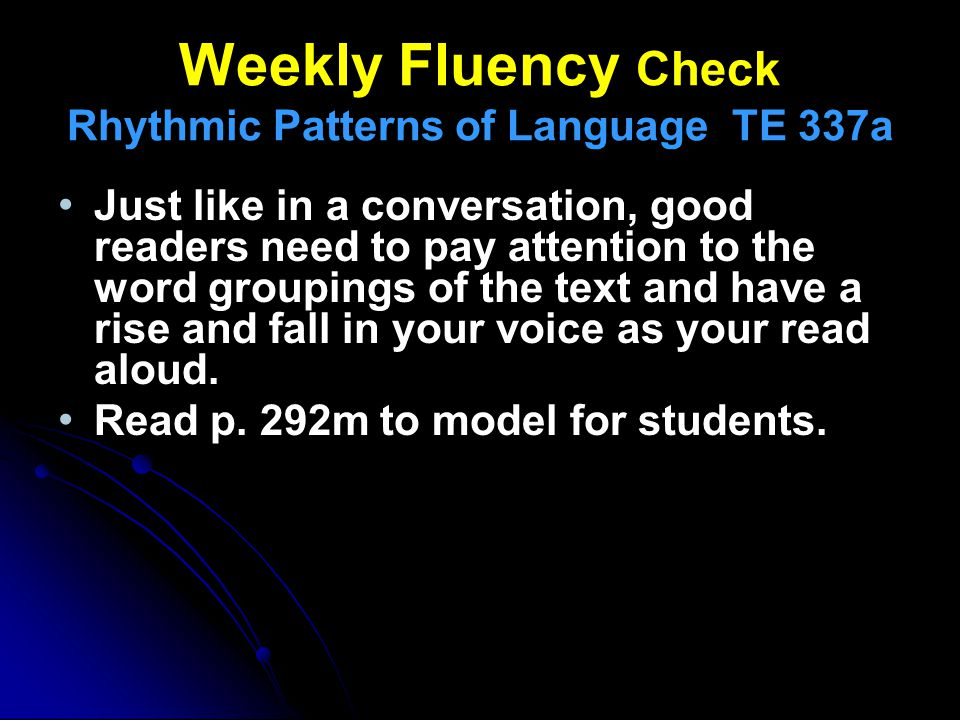 Weekly Fluency Check Rhythmic Patterns of Language TE 337a