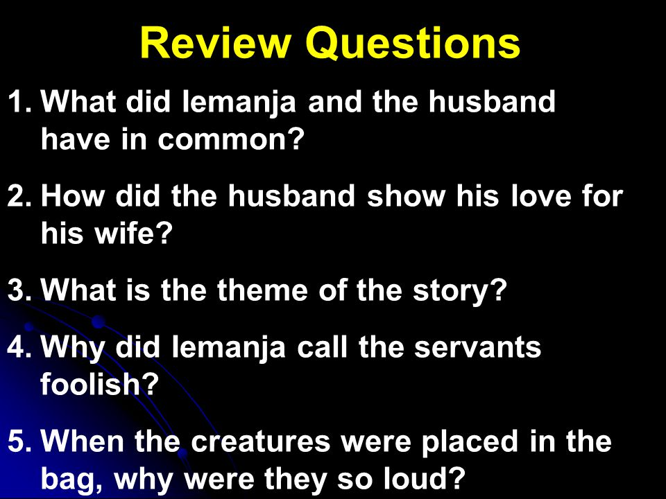 Review Questions What did Iemanja and the husband have in common