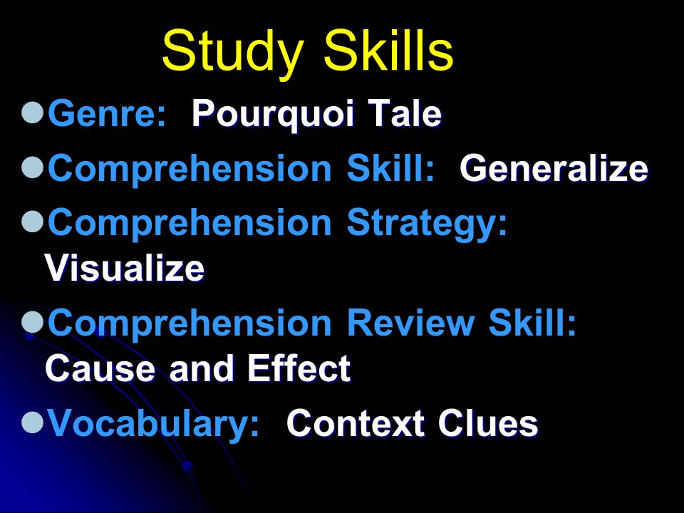 Study Skills Genre: Pourquoi Tale Comprehension Skill: Generalize