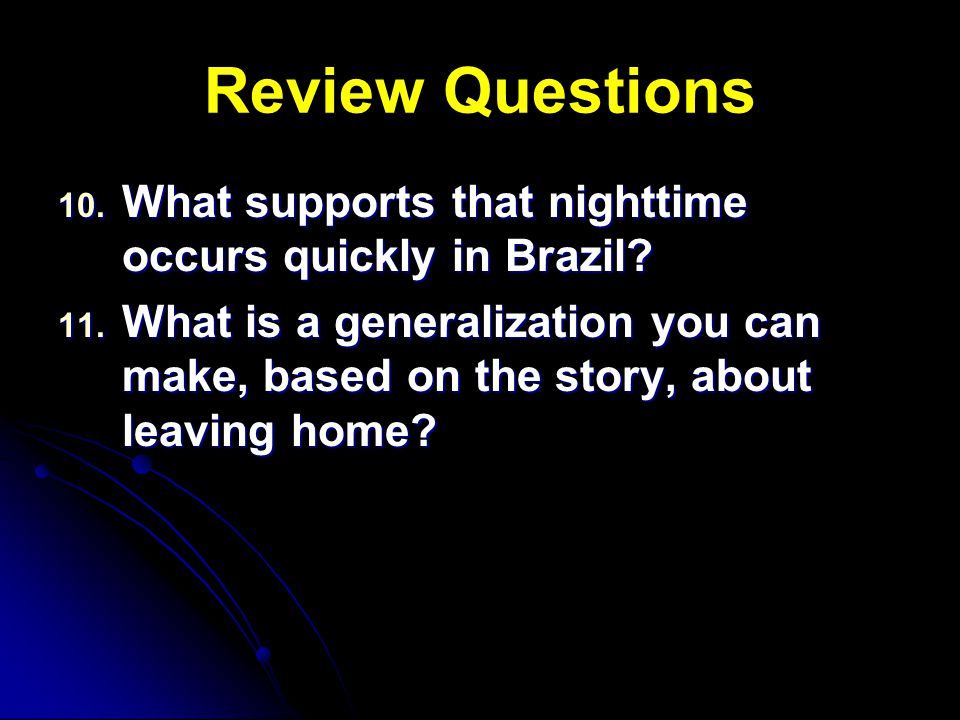 Review Questions What supports that nighttime occurs quickly in Brazil