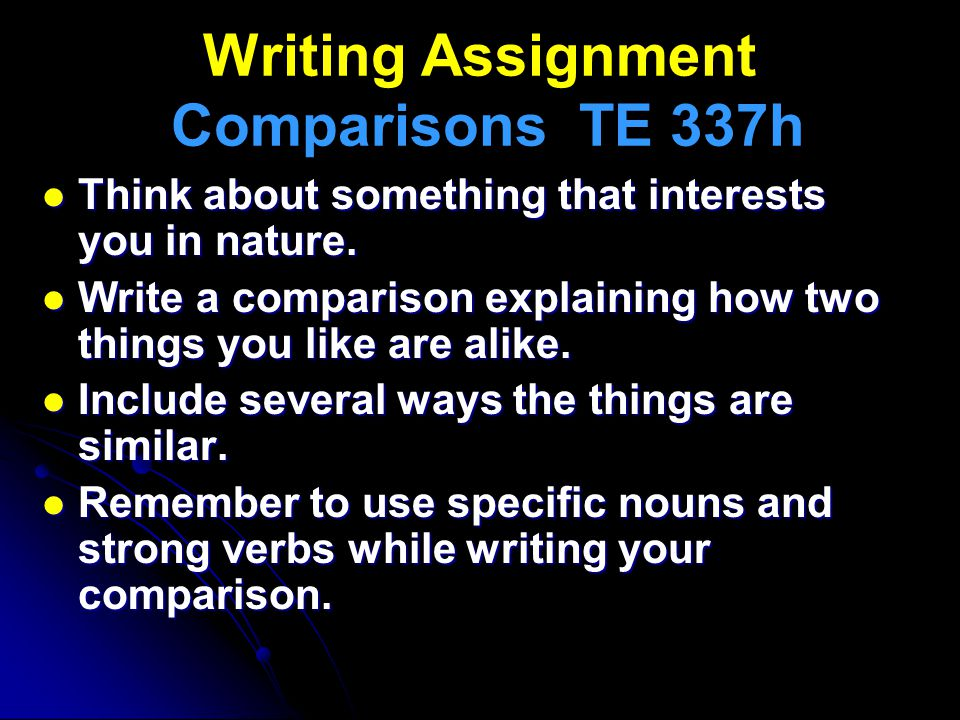 Writing Assignment Comparisons TE 337h
