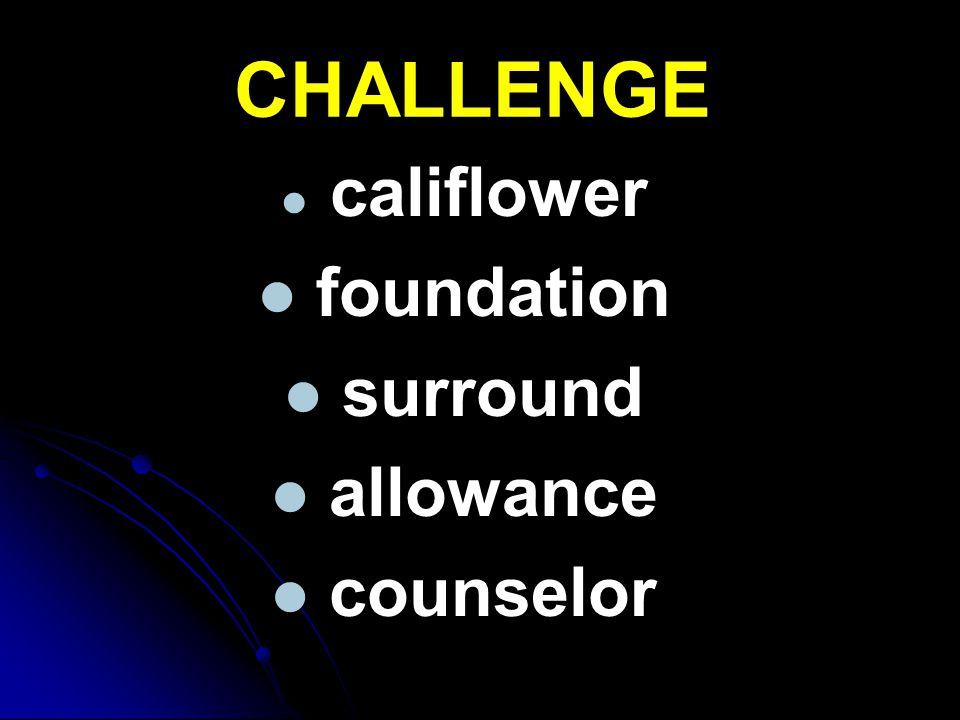 CHALLENGE califlower foundation surround allowance counselor
