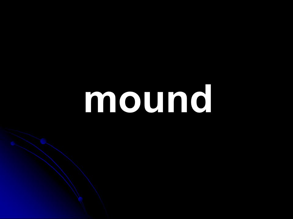 mound