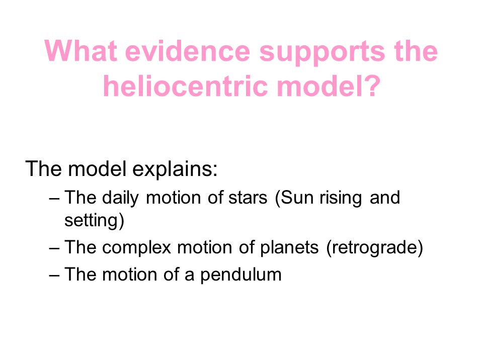 What evidence supports the heliocentric model
