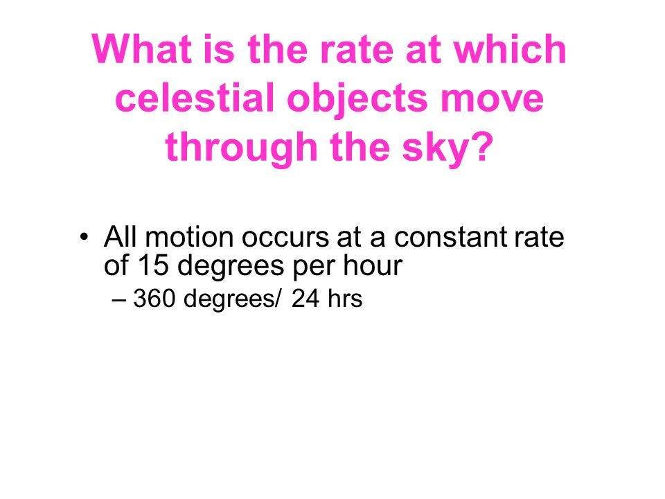 What is the rate at which celestial objects move through the sky