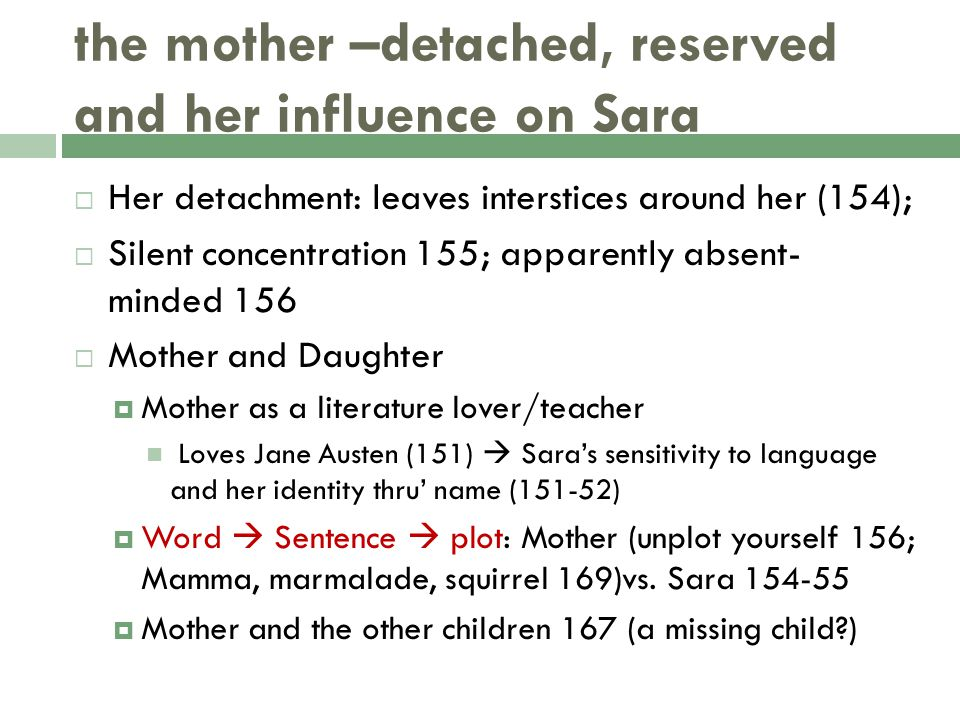 the mother –detached, reserved and her influence on Sara