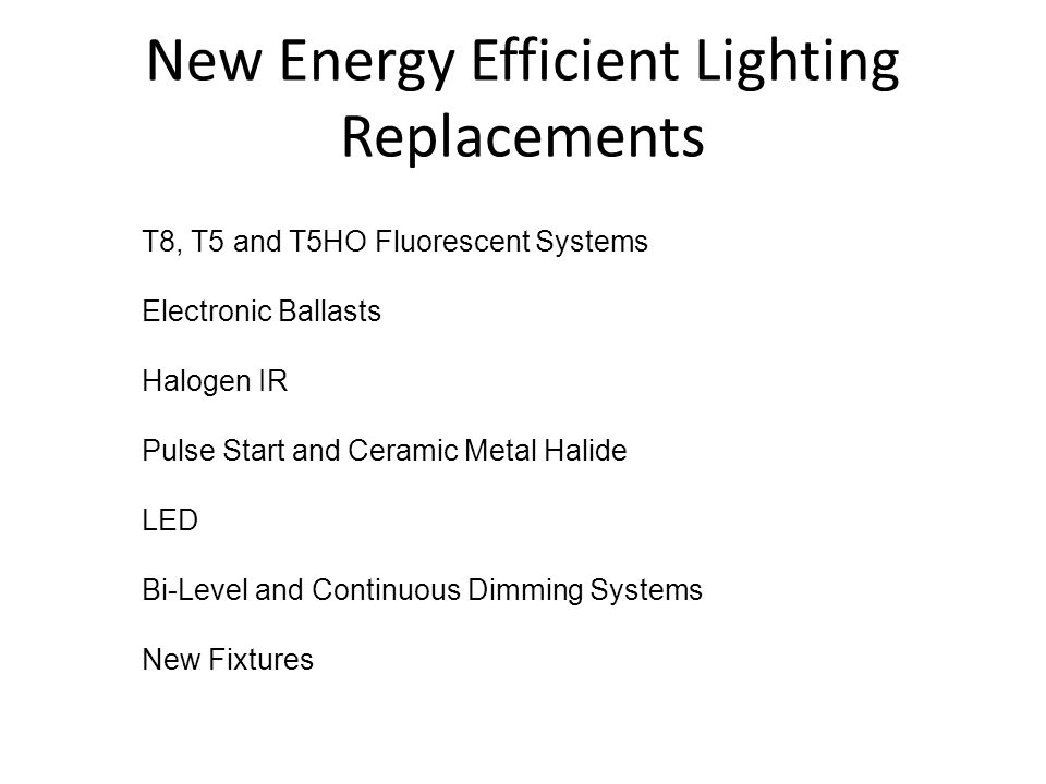 New Energy Efficient Lighting Replacements