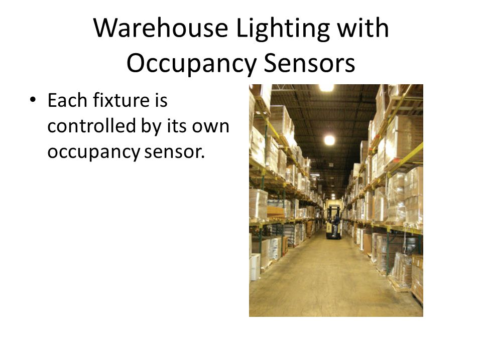 Warehouse Lighting with Occupancy Sensors