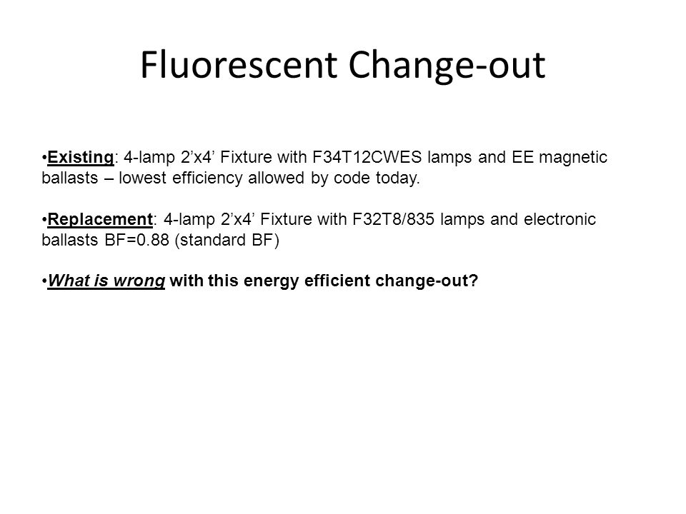 Fluorescent Change-out