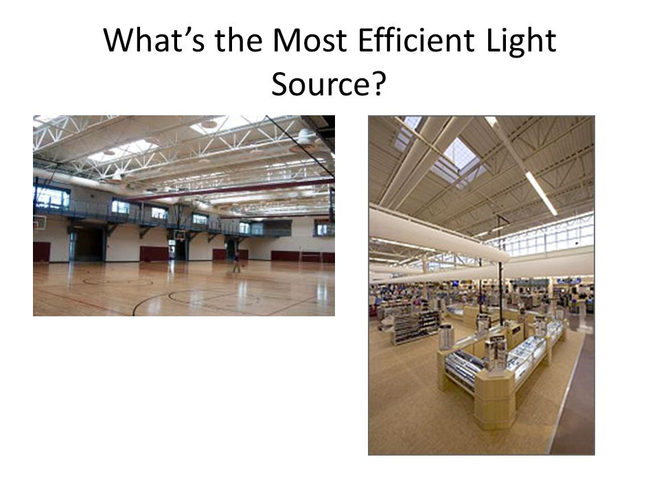 What's the Most Efficient Light Source