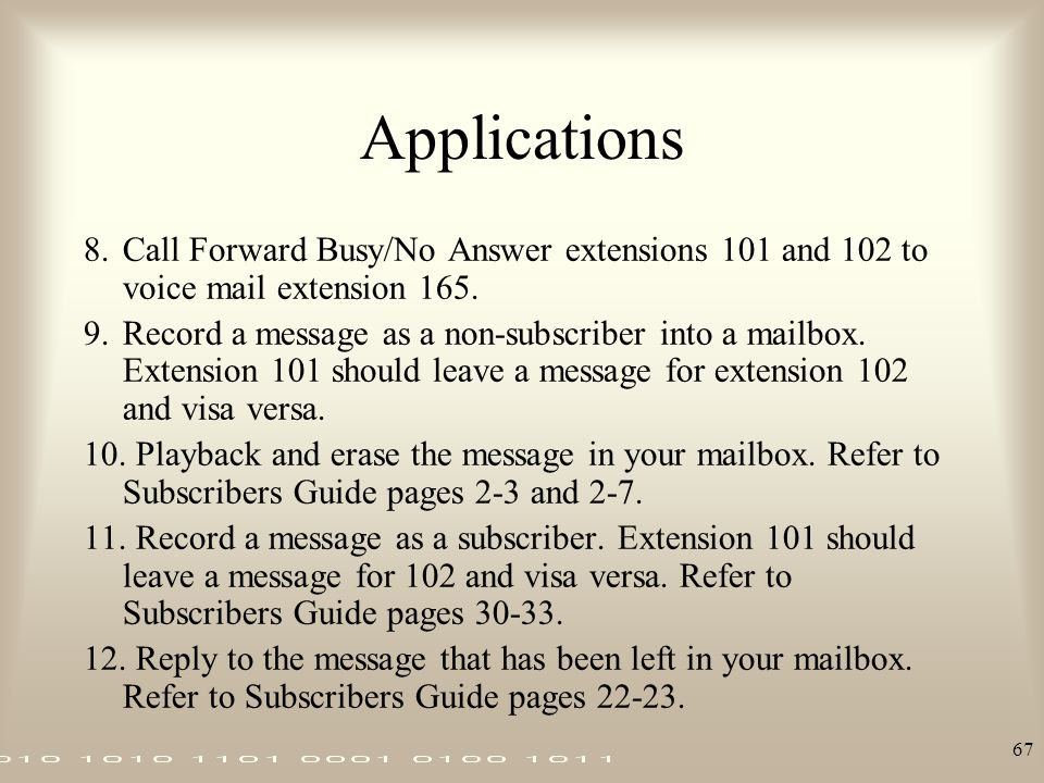 Applications 8. Call Forward Busy/No Answer extensions 101 and 102 to voice mail extension 165.