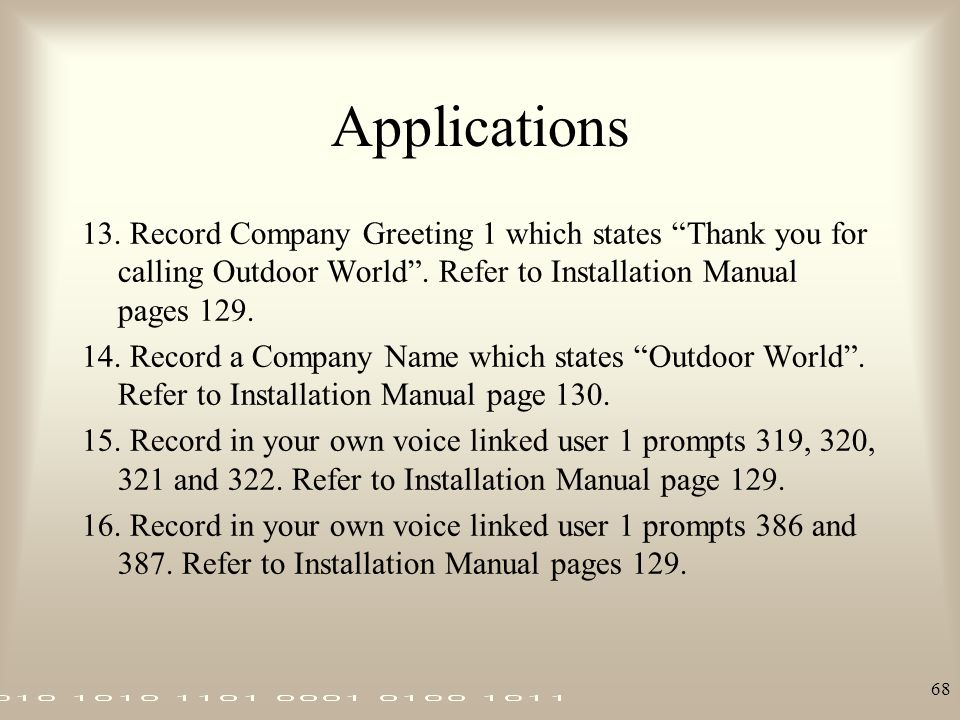 Applications 13. Record Company Greeting 1 which states Thank you for calling Outdoor World . Refer to Installation Manual pages 129.