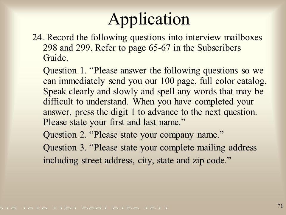 Application 24. Record the following questions into interview mailboxes 298 and 299. Refer to page 65-67 in the Subscribers Guide.