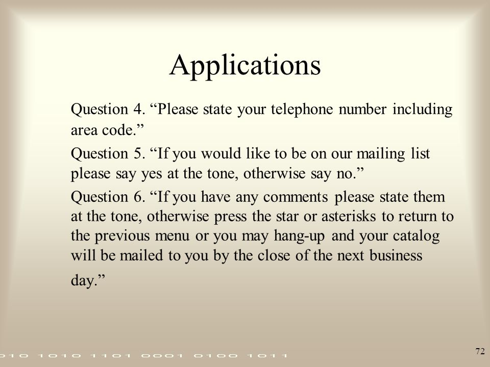 Applications Question 4. Please state your telephone number including area code.