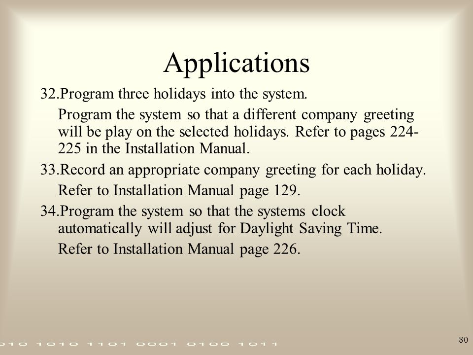 Applications 32.Program three holidays into the system.
