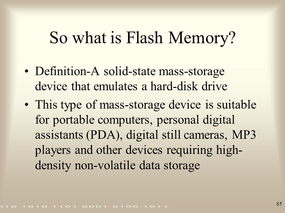 So what is Flash Memory Definition-A solid-state mass-storage device that emulates a hard-disk drive.