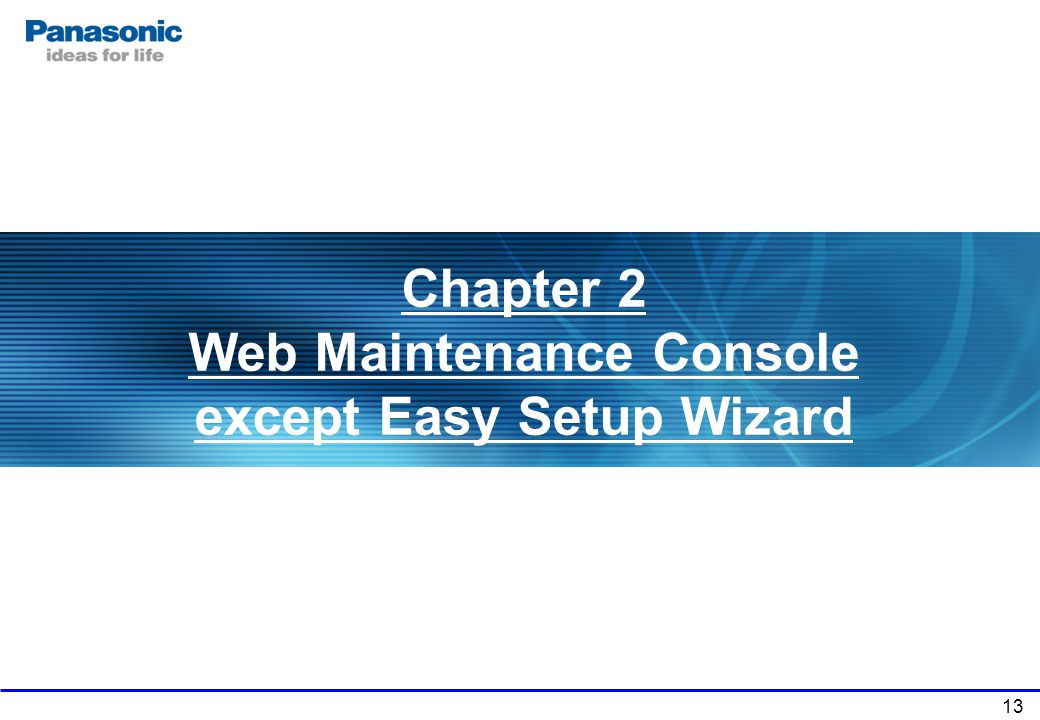 Chapter 2 Web Maintenance Console except Easy Setup Wizard