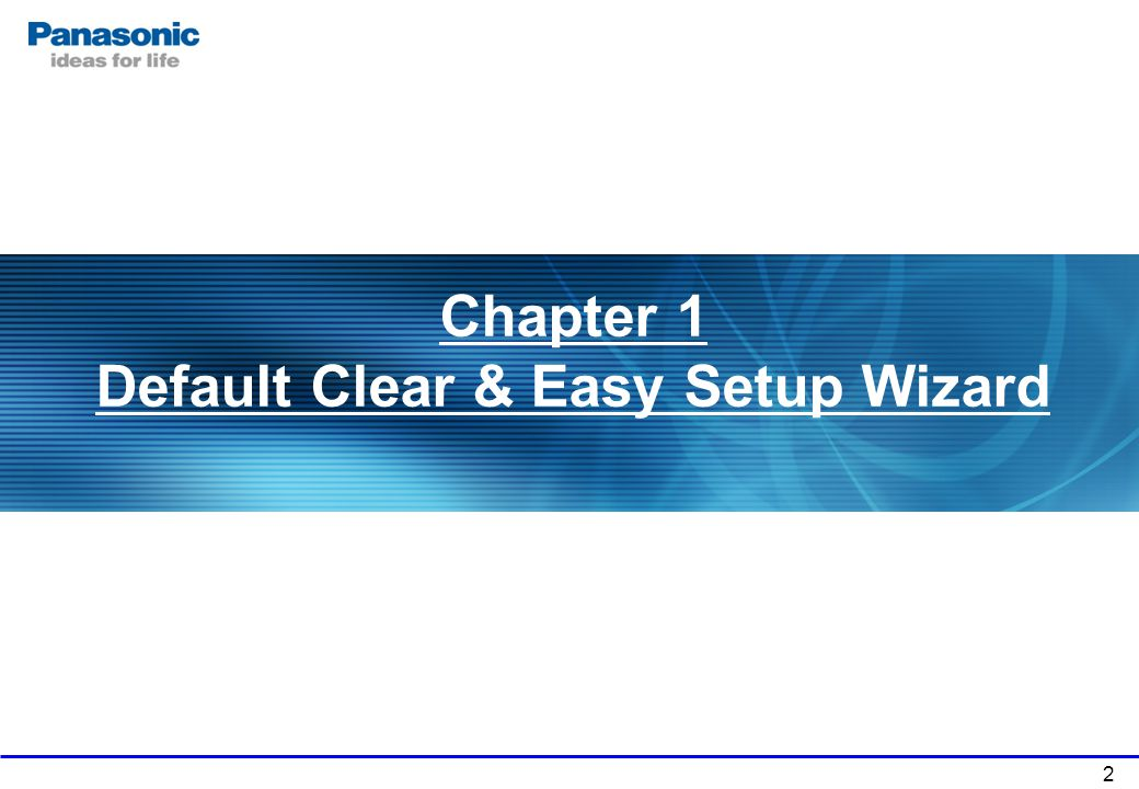 Chapter 1 Default Clear & Easy Setup Wizard