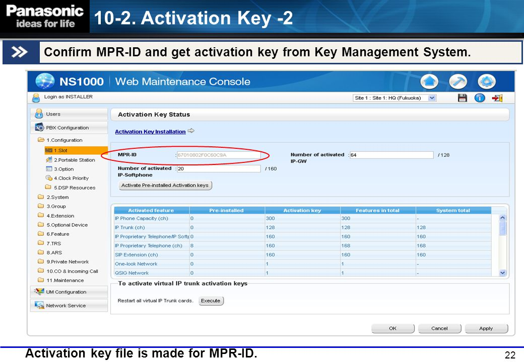 10-2. Activation Key -2 Confirm MPR-ID and get activation key from Key Management System. Activation key file is made for MPR-ID.
