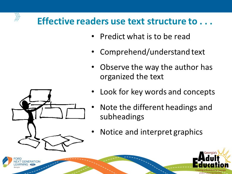 Effective readers use text structure to . . .
