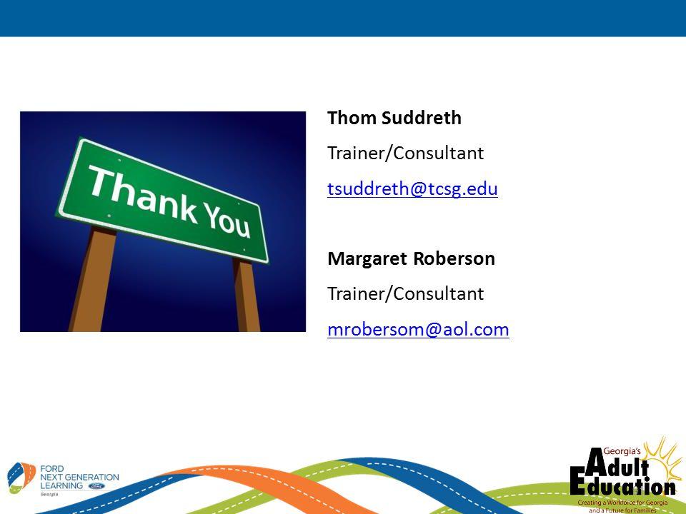 Thom Suddreth Trainer/Consultant tsuddreth@tcsg.edu Margaret Roberson