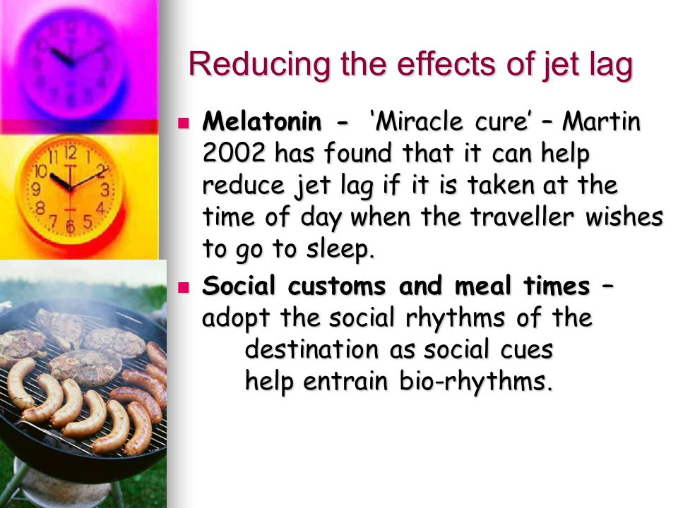 Reducing the effects of jet lag
