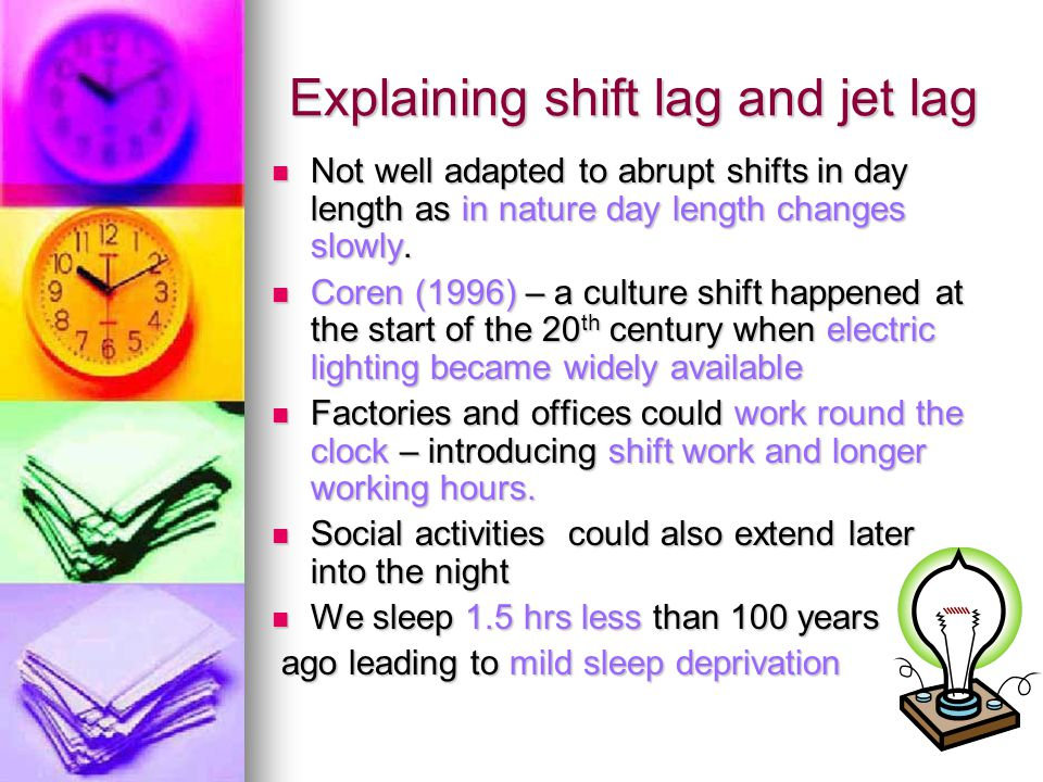 Explaining shift lag and jet lag