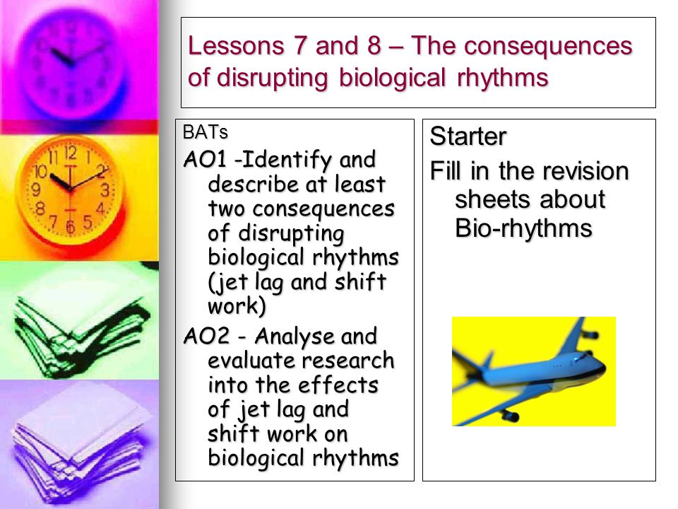 Lessons 7 and 8 – The consequences of disrupting biological rhythms