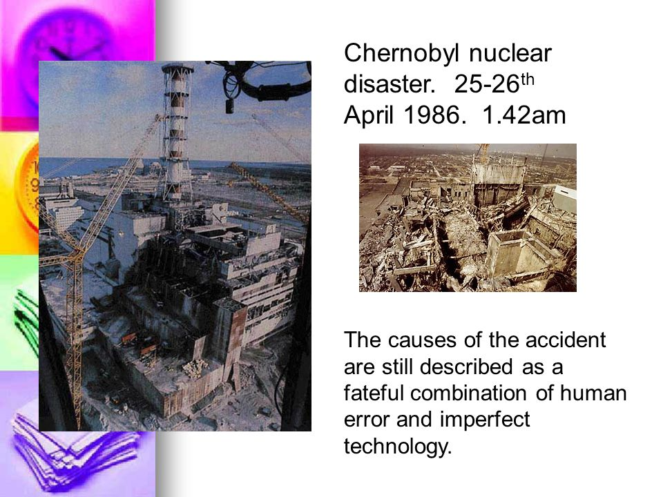 Chernobyl nuclear disaster. 25-26th April 1986. 1.42am