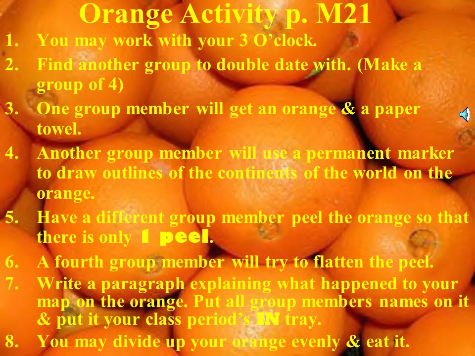 Orange Activity p. M21 You may work with your 3 O'clock.