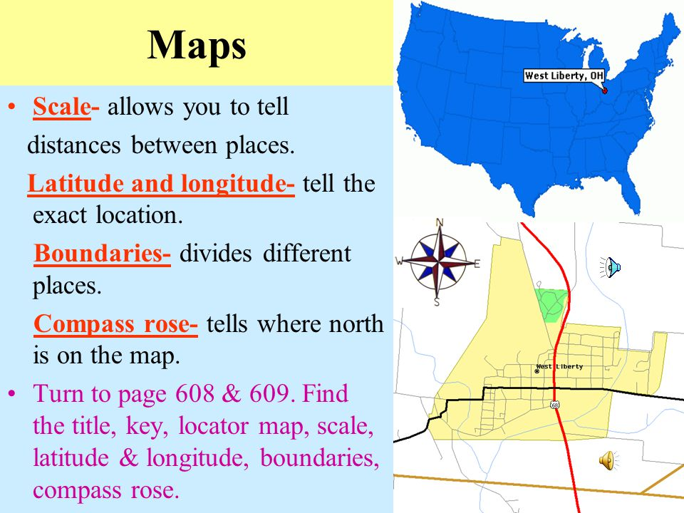 Maps Scale- allows you to tell distances between places.