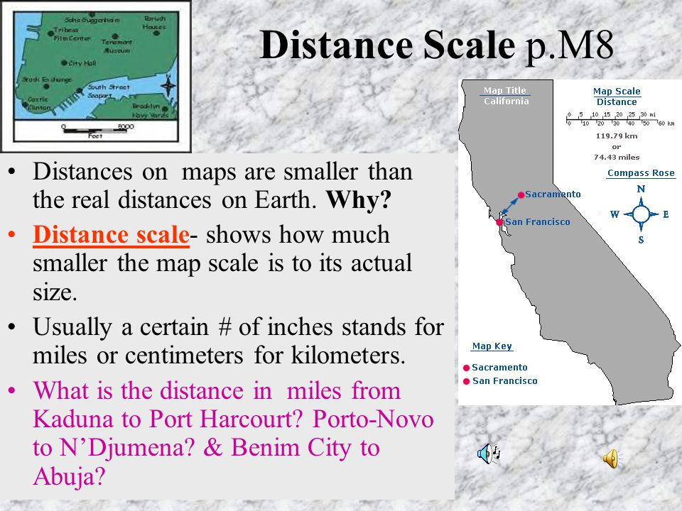 Distance Scale p.M8 Distances on maps are smaller than the real distances on Earth. Why