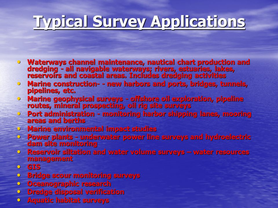 Typical Survey Applications