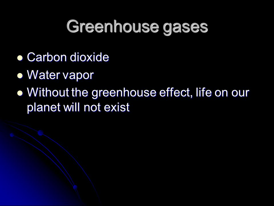Greenhouse gases Carbon dioxide Water vapor