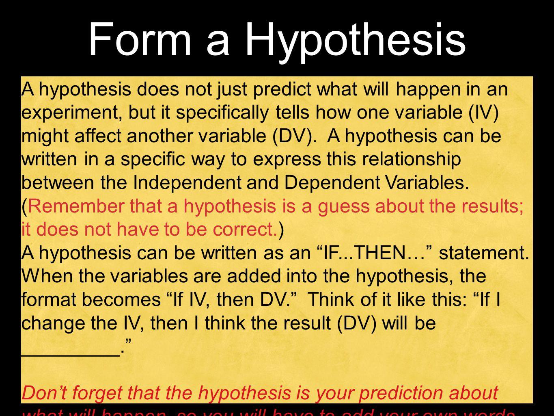 Form a Hypothesis