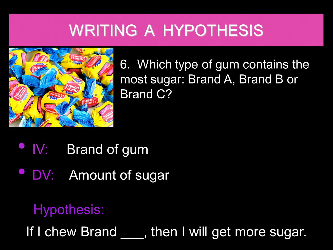 If I chew Brand ___, then I will get more sugar.