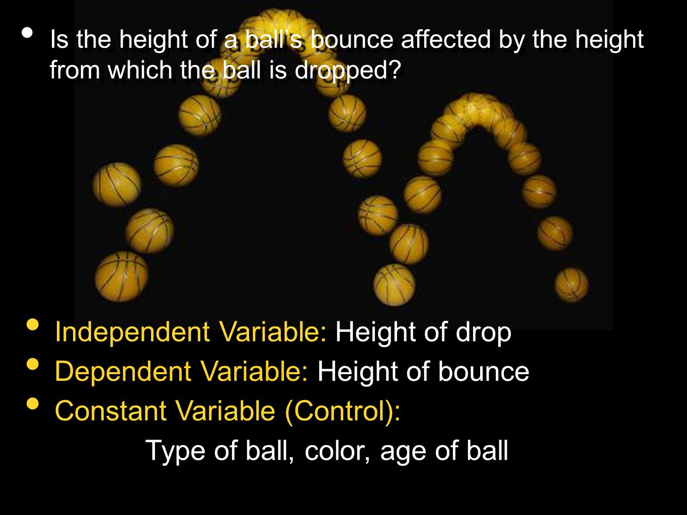 Type of ball, color, age of ball