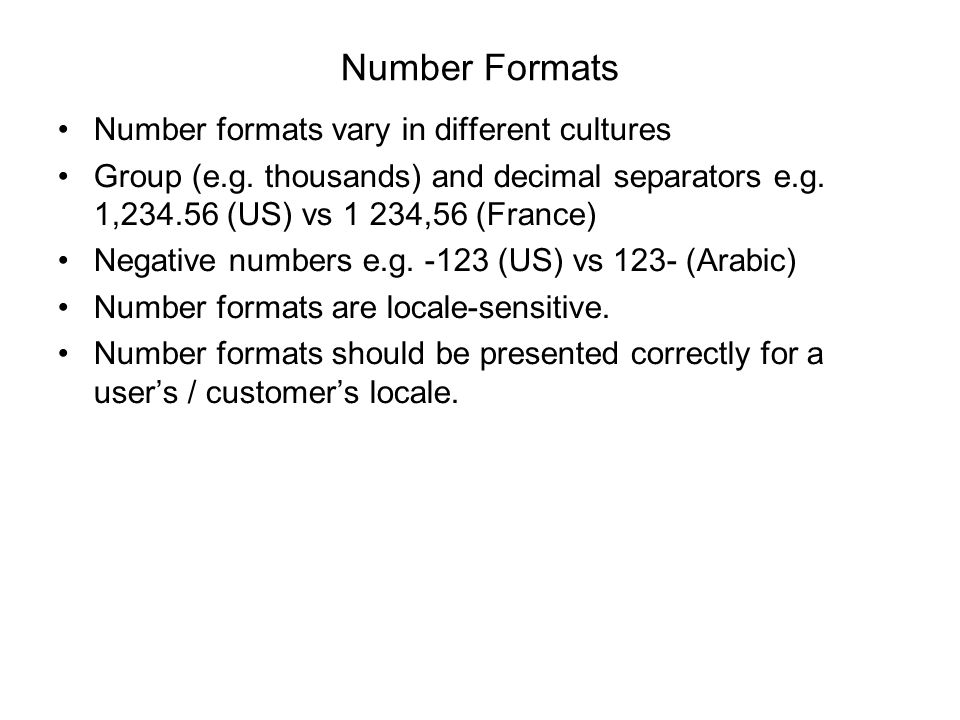 Number Formats Number formats vary in different cultures