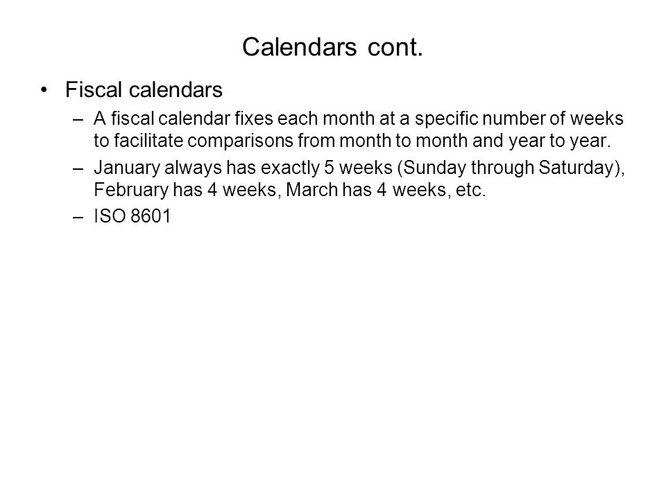 Calendars cont. Fiscal calendars