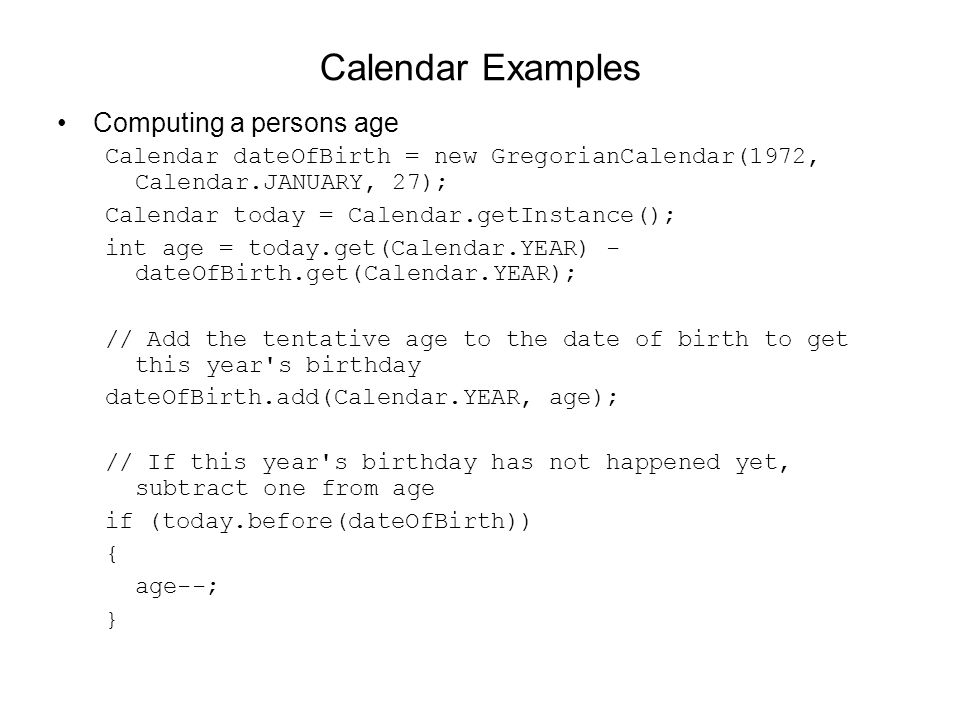 Calendar Examples Computing a persons age