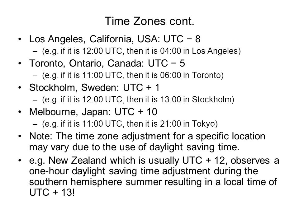 Time Zones cont. Los Angeles, California, USA: UTC − 8