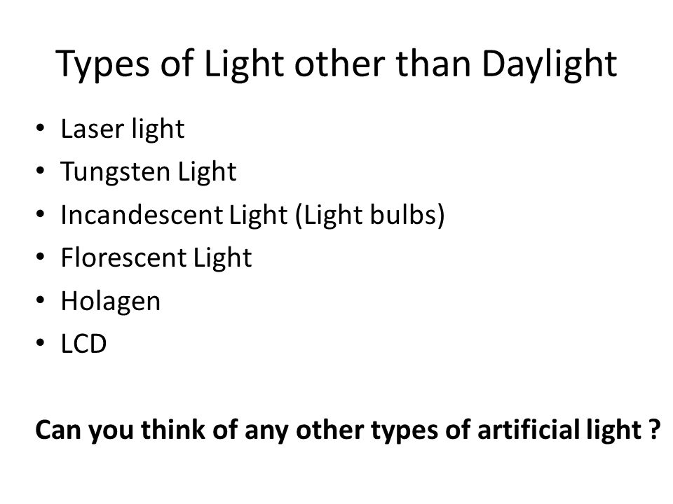 Types of Light other than Daylight