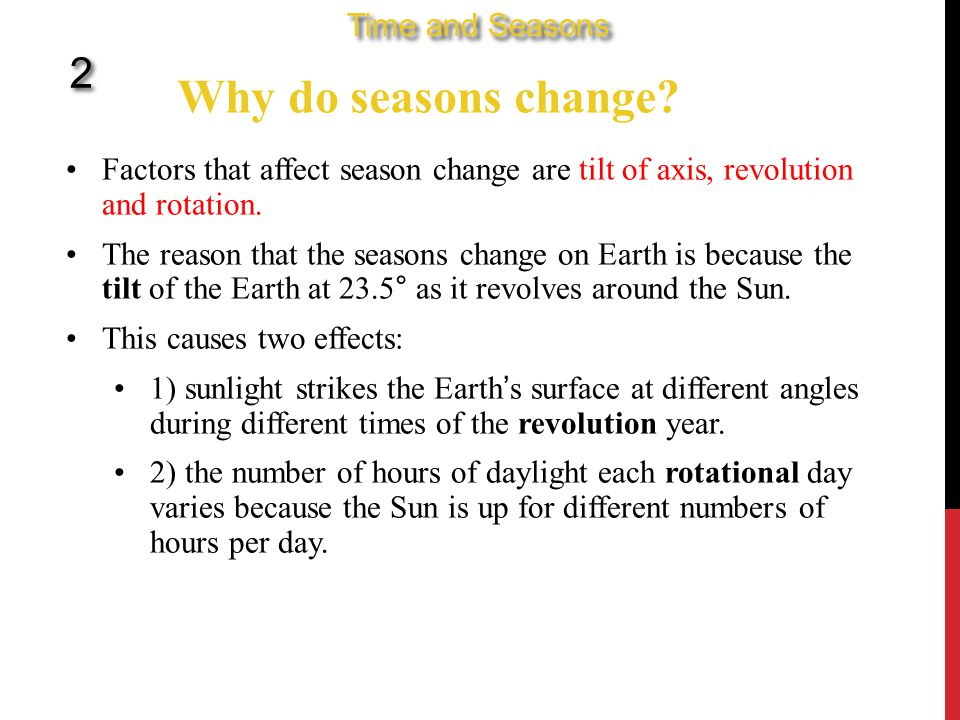 Why do seasons change 2 Time and Seasons