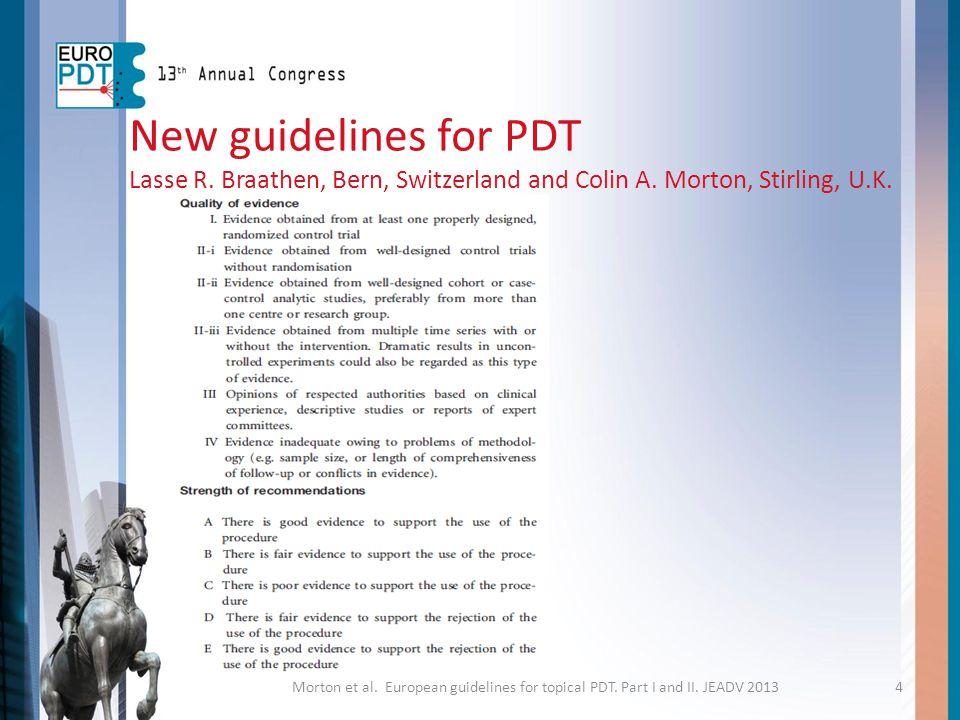 New guidelines for PDT Lasse R. Braathen, Bern, Switzerland and Colin A. Morton, Stirling, U.K.