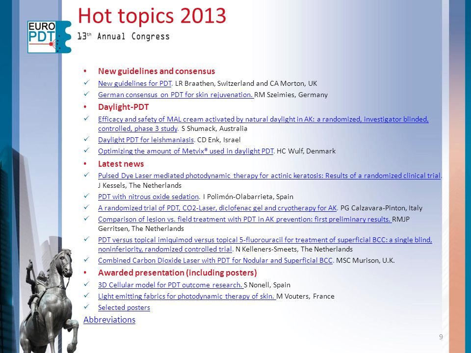 Hot topics 2013 New guidelines and consensus Daylight-PDT Latest news