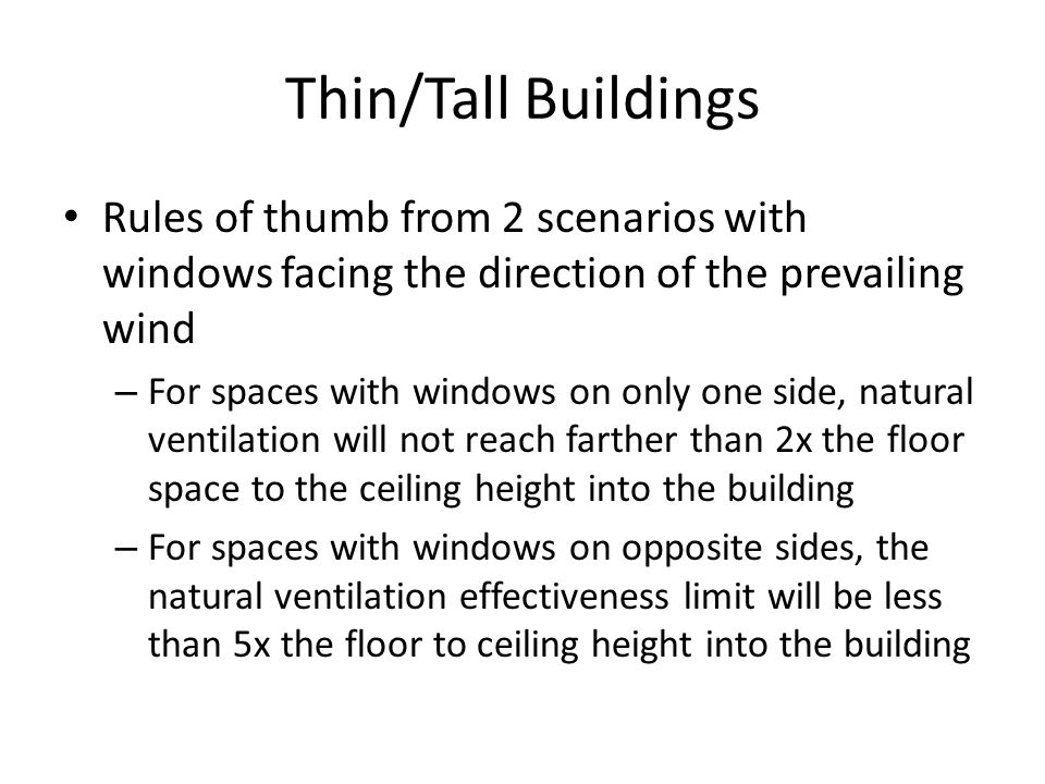 Thin/Tall Buildings Rules of thumb from 2 scenarios with windows facing the direction of the prevailing wind.