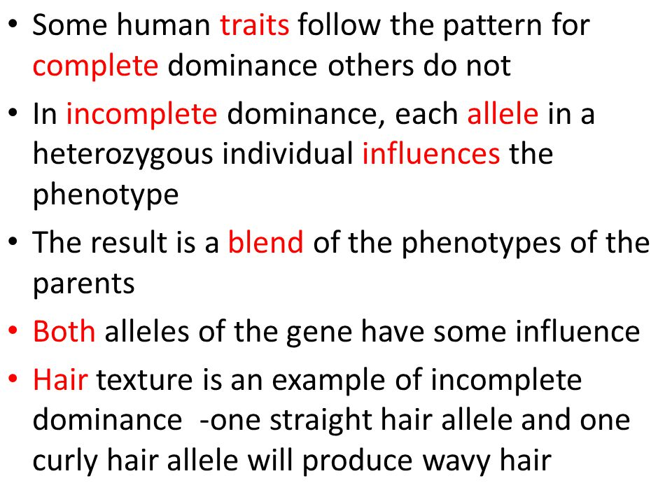 Some human traits follow the pattern for complete dominance others do not