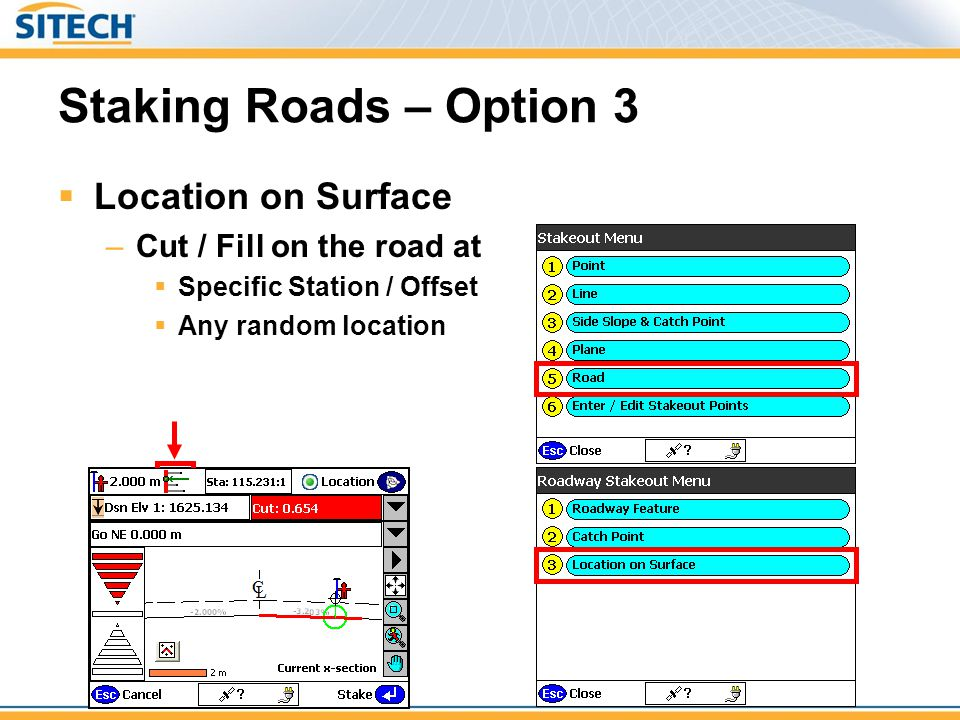 Staking Roads – Option 3 Location on Surface Cut / Fill on the road at