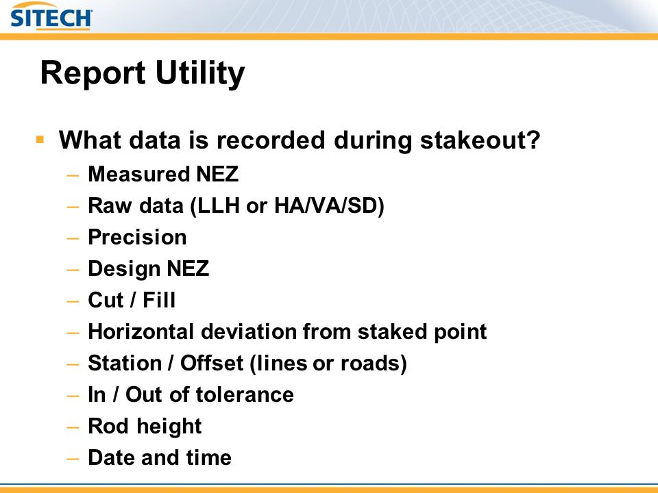Report Utility What data is recorded during stakeout Measured NEZ