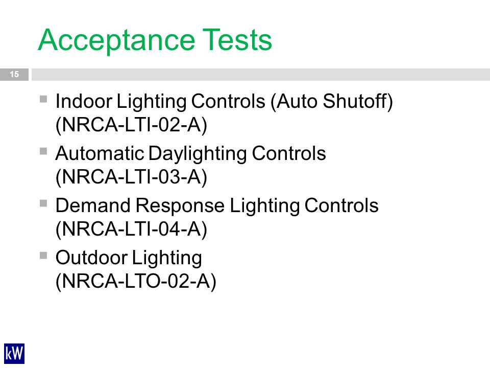 Acceptance Tests Indoor Lighting Controls (Auto Shutoff) (NRCA-LTI-02-A) Automatic Daylighting Controls (NRCA-LTI-03-A)
